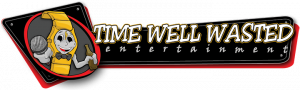 Time Well Wasted - Nightlife Entertainment all over Texas